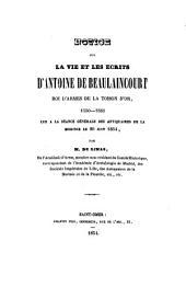 Notice sur la vie et les écrits d'Antoine de Beaulaincourt, roi d'armes de la toison d'or, 1550-1561: lue à la séance générale des antiquaires de la morinie le 20 juin 1854