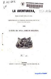 La aventurera: drama en cuatro actos y en verso, imitación de la comedia francesa de igual título y en cinco actos