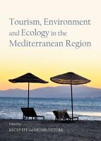 Tourism  Environment and Ecology in the Mediterranean Region PDF