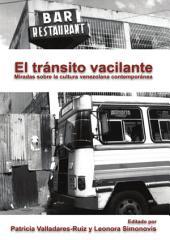 El tránsito vacilante: Miradas sobre la cultura contemporánea venezolana