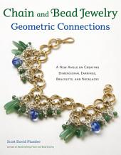 Chain and Bead Jewelry Geometric Connections: A New Angle on Creating Dimensional Earrings, Bracelets, and Necklaces