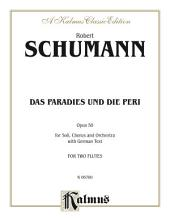 Das Paradies und die Peri (Paradis and the Peri), Opus 50: For SATB Solo, SATB Chorus/Choir and Orchestra with German Text (Vocal Score)