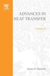 Advances in Heat Transfer: Volume 35