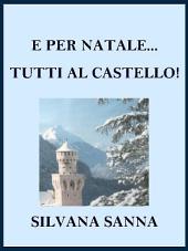 E per Natale... tutti al castello!