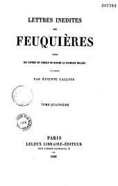 Lettres inédites des Feuquières: tirées des papiers de famille de Madame la duchesse Decazes, Volume4