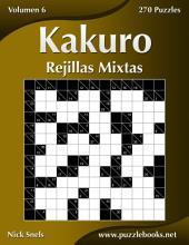 Kakuro Rejillas Mixtas - Volumen 6 - 270 Puzzles
