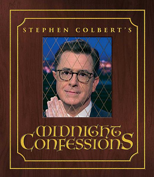 Download Stephen Colbert s Midnight Confessions Book
