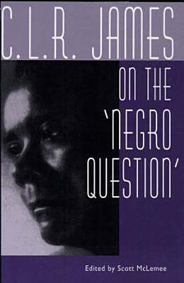 C  L  R  James on the  negro Question  PDF