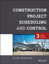 Construction Project Scheduling and Control: Edition 3