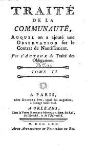 Traité de la communauté, traité de la puissance du mari sur la personne et les biens de la femme, auquel on a joint un traité...par l'auteur du traité des obligations