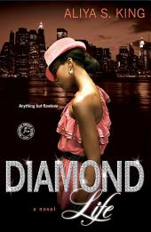 Diamond Life: A Novel