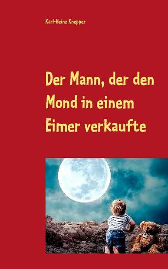 Der Mann  der den Mond in einem Eimer verkaufte PDF