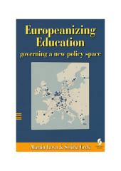 Europeanizing Education: governing a new policy space