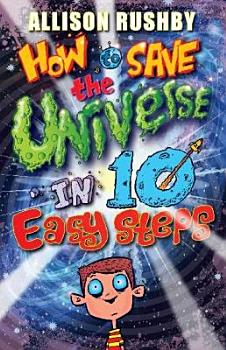 How to Save the Universe in Ten Easy Steps PDF