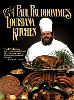Chef Paul Prudhomme s Louisiana Kitchen Book