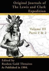 Original Journals of the Lewis and Clark Expedition, 1804-1806: Part 1 & 2 Volume 3