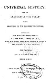 Universal History: From the Creation of the World to the Beginning of the Eighteenth Century, Volume 5