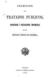 Coleccion de tratados publicos, convenciones y declaraciones diplomaticas de los Estados Unidos de Colombia