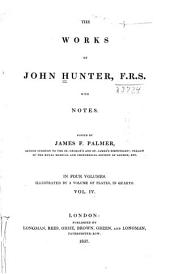 The Works of John Hunter, F.R.S. with Notes: Volume 4