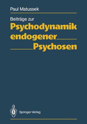 Beitr  ge zur Psychodynamik endogener Psychosen PDF