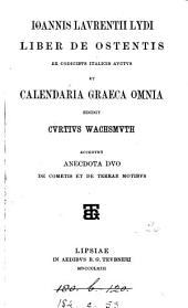 Ioannis Laurentii Lydi Liber de ostentis ex codicibus Italicis auctus. Et calendaria Graeca omnia. Ed. C. Wachsmuth