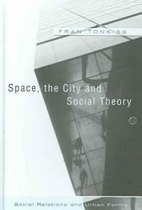Space  the City and Social Theory Book