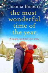 The Most Wonderful Time of the Year: A Laugh-Out-Loud Story Straight Out Of A Rom Com!