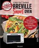 Breville Smart Oven  A Quick Start Cookbook  101 Easy   Delicious Recipes with Illustrated Instructions  from Healthy Happy Foodie   B W Edition