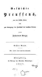 Geschichte Preussens: von den ältesten Zeiten bis zum Untergange der Herrschaft des deutschen Ordens, Band 1