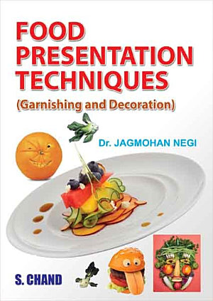 Food Presentation Technique  Garnishing and Decoration