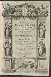 Commentarii theologici: in quibus omnes materiae, quae continentur in summa theologica diui thomae quinatis ordine explicantur. Complectens Materias Secvndae Secvndae Diui Thomae. 3