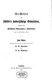 Zum Gedächtniß an Schiller's hundertjährige Geburtsfeier, begangen vom Fürstl. Gymn. zu Rudolstadt am 10. Nov. 1859