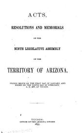 Acts, Resolutions and Memorials of the ... Legislative Assembly of the Territory of Arizona