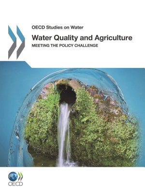 OECD Studies on Water Water Quality and Agriculture Meeting the Policy Challenge