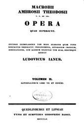 Macrobii Ambrosii Theodosii Opera Quae Supersunt ...: Saturnaliorum libri VII. et indices