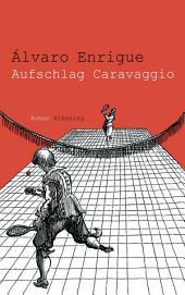 Aufschlag Caravaggio