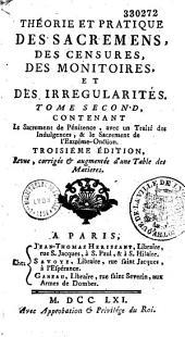 Théorie et pratique des sacremens: des censures, des monitoires et des irregularités