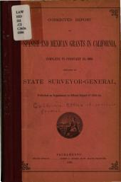 Corrected Report of Spanish and Mexican Grants in California: Complete to February 25, 1886