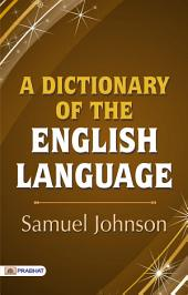 Dictionary of the English Language: Tomes I et II