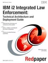 IBM i2 Integrated Law Enforcement: Technical Architecture and Deployment Guide
