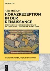 Horazrezeption in der Renaissance: Strategien der Horazkommentierung bei Cristoforo Landino und Denis Lambin