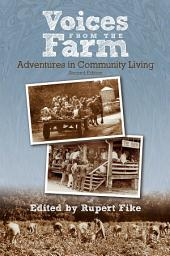 Voices from The Farm: Adventures In Community Living-Second Edition