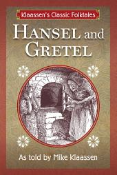 Hansel and Gretel: The Brothers Grimm Story Told as a Novella