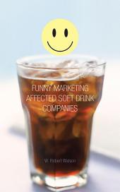 In Soft Drink Marketing a Funny Thing Happened on the Way to Market