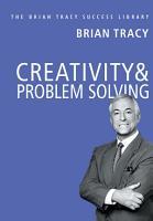 Brian Tracy Success Series  CREATIVITY   PROBLEM SOLVING PDF