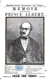 """Memoir of his late R. H. Prince Albert. (Reprinted from the """"Telegraph"""" and """"Times."""")."""