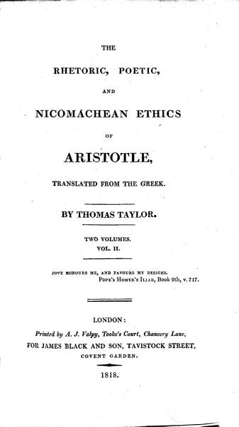 The Rhetoric  Poetic  and Nicomachean Ethics of Aristotle  Translated from the Greek  By Thomas Taylor PDF