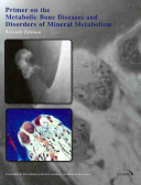 ASBMR Primer on the Metabolic Bone Diseases and Disorders of Mineral Metabolism PDF