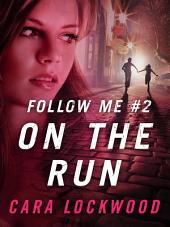 Follow Me #2: On the Run
