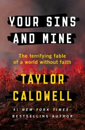 Your Sins and Mine: The Terrifying Fable of a World Without Faith